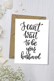 I Can't Wait to Be Your Husband Wedding Card