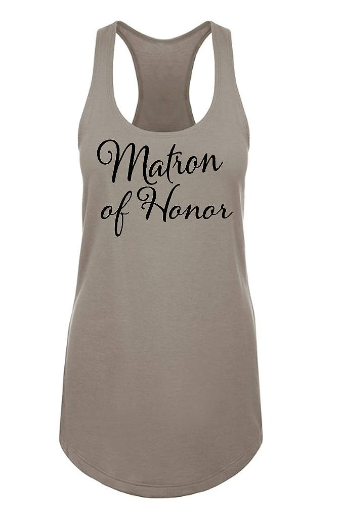 Matron of Honor Racerback Tank Top - Our sleek flowy racerback tank top features Matron