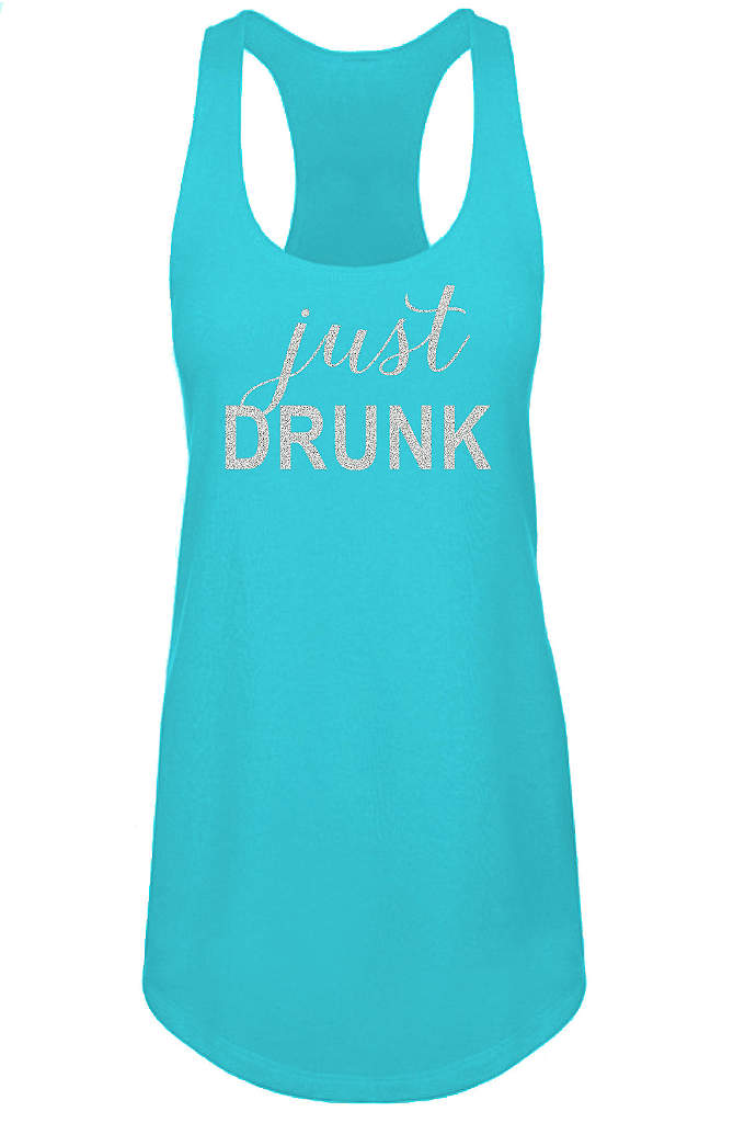 Glitter Print Just Drunk Racerback Tank Top - Get ready for the bachelorette party of a