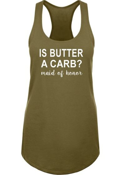 White (Is Butter a Carb Maid of Honor Racerback Tank Top)