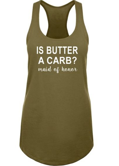 Is Butter a Carb Maid of Honor Racerback Tank Top DBK-MG-MOH