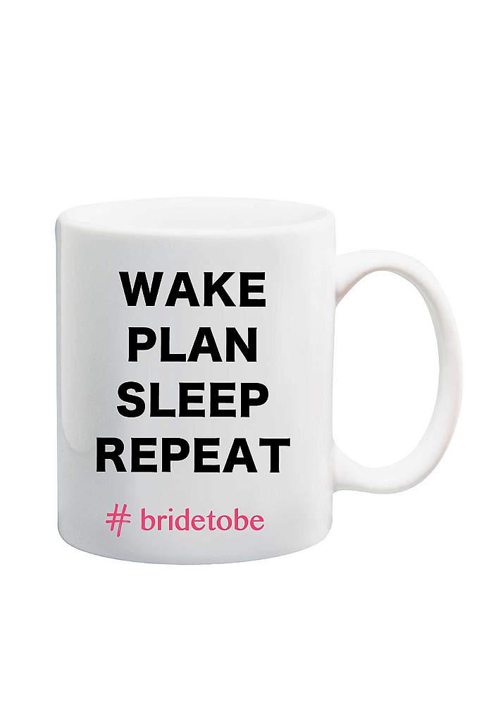 Wake Plan Sleep Repeat Bride to Be Mug - Get your coffee fix with this Wake Plan