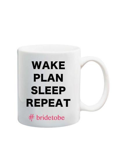 Wake Plan Sleep Repeat Bride to Be Mug - Wedding Gifts & Decorations