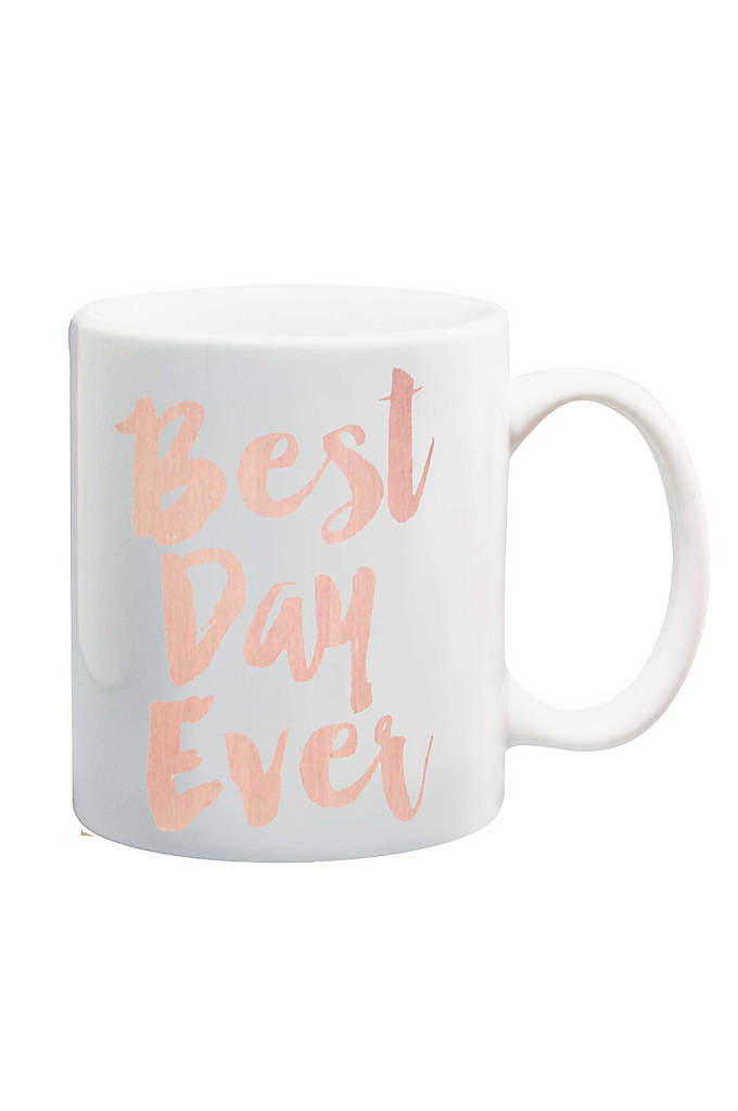 Best Day Ever Mug - Prepare for the Best Day Ever with this