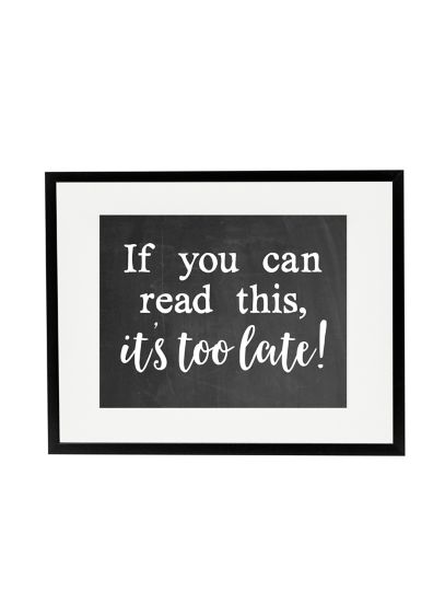 It's Too Late Wedding Ceremony Sign - Wedding Gifts & Decorations