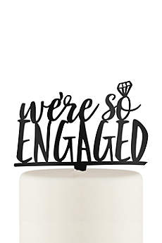 We're So Engaged Acrylic Cake Topper