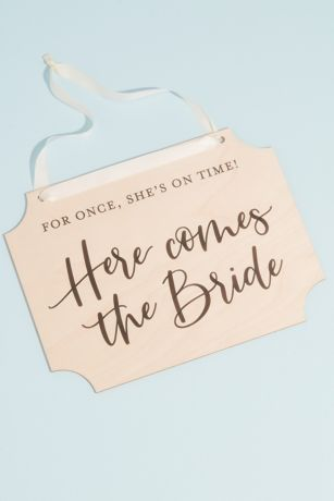 "For Once She""s On Time Here Comes the Bride Sign"
