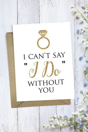 "Can""t Say I Do Without You Bridesmaid Card"