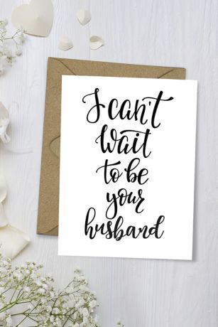 "I Can""t Wait to Be Your Husband Wedding Card"