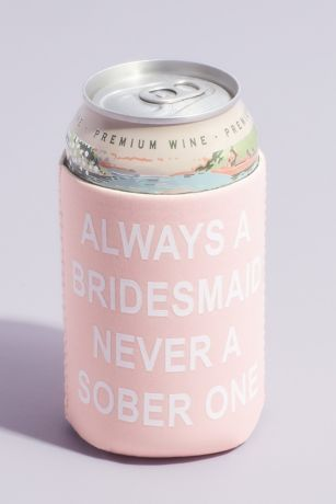 Always A Bridesmaid Neoprene Canned Drink Cooler