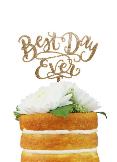 Best Day Ever Metallic Cake Topper - Wedding Gifts & Decorations