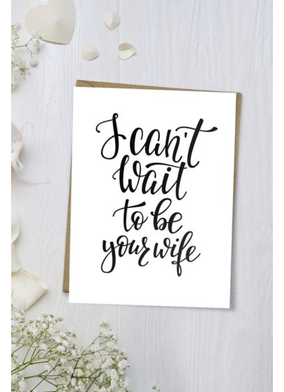 I Can't Wait to Be Your Wife Wedding - Tell your beloved, I can't wait to be