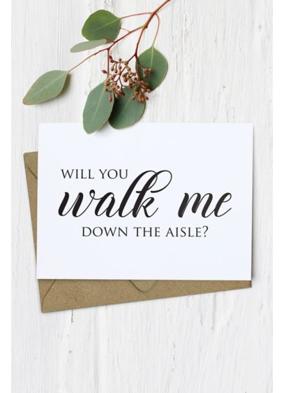 Will You Walk Me Down the Aisle Card - Ask your father, mother, or other family member