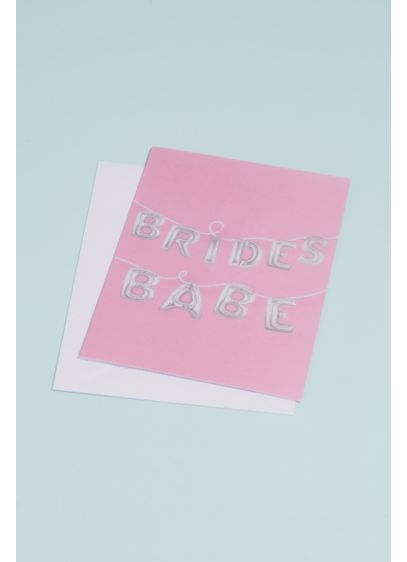 Bride's Babe Balloons Greeting Card - Pop the big question to your bridesmaids or