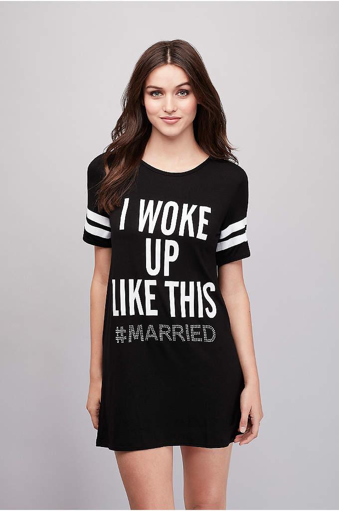 Woke Up #Married Sleep Shirt - Woke up like how? This printed jersey sleep