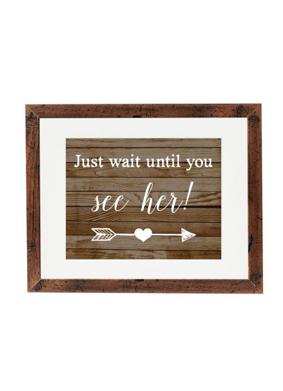 Just Wait Until You See Her Wedding Sign - Display this rustic Just Wait Until You See
